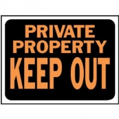 3016 9X12 PLASTIC SIGN PRIVATE PROPERTY/KEEP OUT